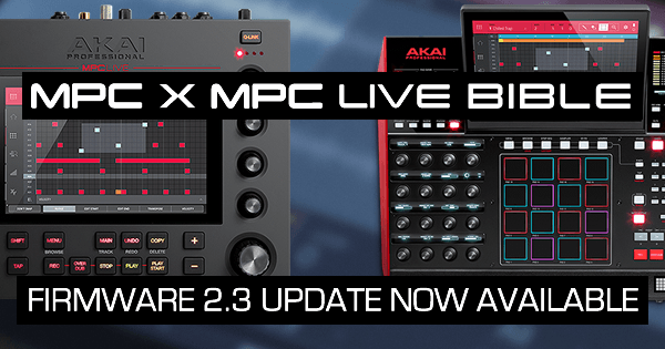Akai MPC Forums - Out Now: 'MPC X & MPC Live Bible' Firmware