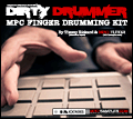 'The Dirty Drummer' MPC Finger Drumming Kit